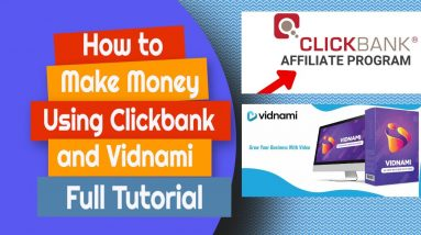 How to Make Money with Vidnami and Clickbank